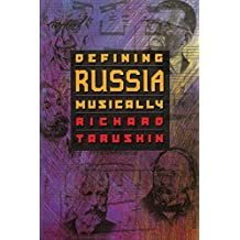 Defining Russia Musically: Historical and Hermeneutical Essays by Richard Taruskin (2000-09-05)