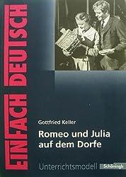EinFach Deutsch Unterrichtsmodelle - Romeo und Julia auf dem Dorfe