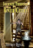 Journey Through the River Cities (The Memory Stone Series Book 1)