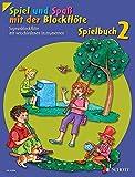 Spiel und Spaß mit der Blockflöte: Neuausgabe, herausgegeben von Gudrun Heyens und Gerhard Engel. Band 2. Sopran-Blockflöte m