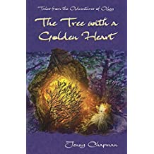 The Tree with a Golden Heart (Tales from the Adventures of Algy) by Jenny Chapman (2015-12-31)
