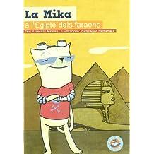 La Mika a l'Egipte dels faraons (LA GATA MIKA)