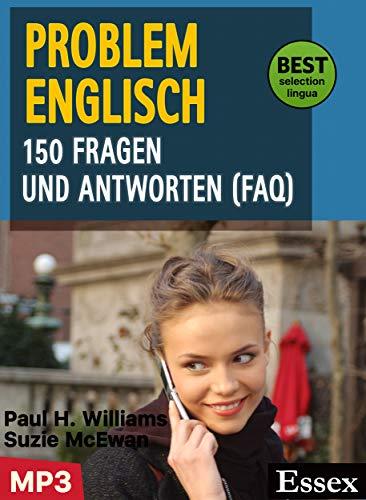 Problem Englisch : 150 Fragen und Antworten (FAQ) - Alles, was Sie jemals in englische Grammatik wissen müssen  - Niveau B1/B2, mit MP3-Audio Dp-audio