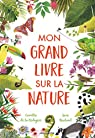 Mon grand livre sur la nature par Bedoyere/Newland