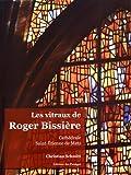 Les vitraux de Roger Bissière : Cathédrale Saint-Etienne de Metz