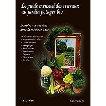 Le guide des travaux mensuels au jardin potager bio (French Edition)
