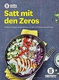 WW - Satt mit den Zeros: Einfach und gesund abnehmen mit den 0 Punkte Lebensmitteln. Leckere Rezepte für Frühstück, Mittagessen, Abendessen und Snacks nach dem neuen SmartPoints System! - WW Deutschland
