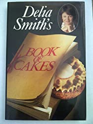Book of Cakes by Delia Smith (1987-09-01)