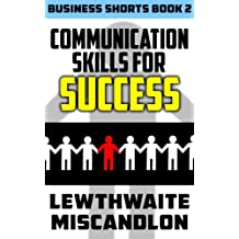 Communication Skills for Success (Business Shorts Book 2) (English Edition)