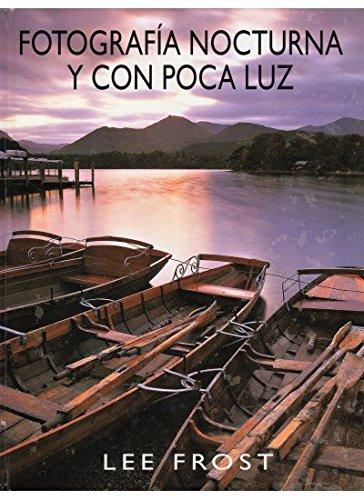 FOTOGRAFIA NOCTURNA Y CON POCA LUZ (FOTO,CINE Y TV-FOTOGRAFÍA Y VIDEO) por LEE FROST