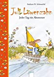 Juli Löwenzahn - Jeder Tag ein Abenteuer (Vorlesebuch)