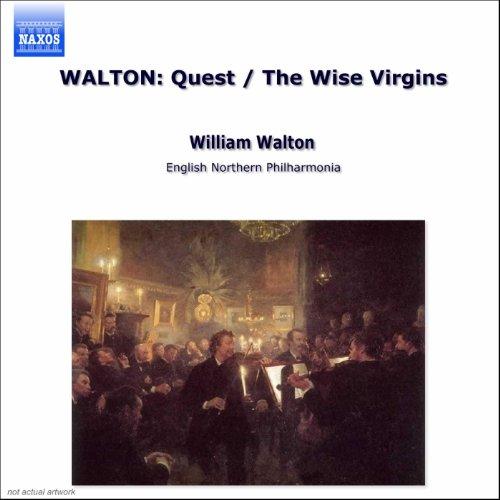 Walton: Quest / Wise Virgins (The)