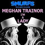 Meghan Trainer I'm a Lady