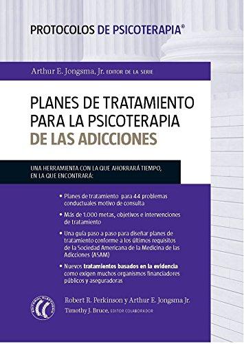 Planes de tratamiento para la psicoterapia de las adicciones por Timothy J. Bruce, Arthur E. Jongsma, Robert R. Perkinson