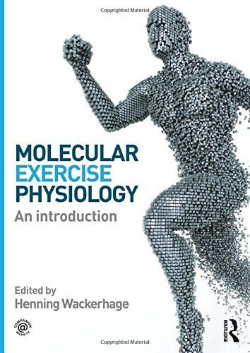 Molecular Exercise Physiology: An Introduction by Henning Wackerhage (Editor) (24-Feb-2014) Paperback