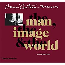 Henri Cartier-Bresson: The Man, The Image & The World by Jean Clair (2006-11-27)