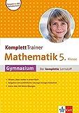 Klett Komplett Trainer Mathematik Gymnasium Klasse 5: Gymnasium - Der komplette Lernstoff
