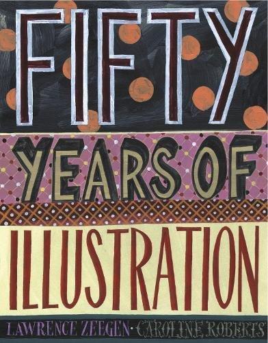 50 Years of Illustration por Lawrence Zeegen