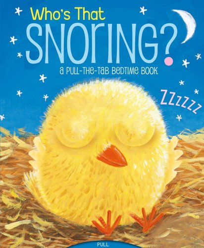 Who's That Snoring?: A Pull-The-Tab Bedtime Book