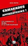 Camarades ou apparatchiks ? Les communistes en RDA et en Tchécoslovaquie (1945-1989)
