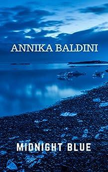 Midnight Blue (World Adventures Vol. 4) di [Baldini, Annika]