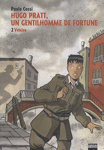 Hugo Pratt, un gentilhomme de fortune tome 2 : Venise