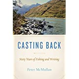 Casting Back: Sixty Years of Writing and Fishing