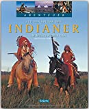 Abenteuer - Auf den Spuren der INDIANER im Westen der USA - Ein Bildband mit über 200 Bildern auf 128 Seiten - STÜRTZ Verlag