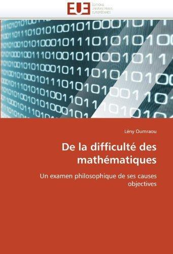 De la difficult?des mathématiques: Un examen philosophique de ses causes objectives by Oumraou, Lény (2010) Paperback