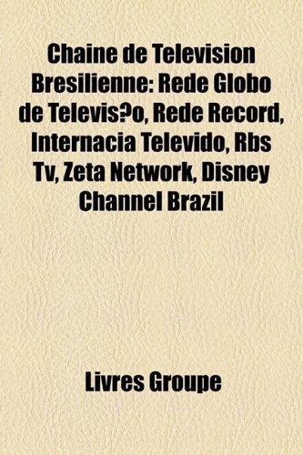 chane-de-tlvision-brsilienne-rede-globo-de-televiso-rede-record-internacia-televido-rbs-tv-zeta-netw