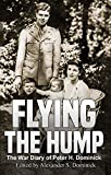 #8: Flying the Hump: The War Diary of Peter H. Dominick