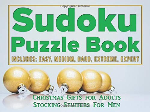 Stocking Stuffers for Men: Christmas Gifts for Adults: Sudoku Puzzle Book Includes Easy, Medium, Hard, Expert, Extreme por Morgan Roberts