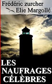 LES NAUFRAGES CÉLÈBRES par [Margollé, Elie, Frédéric zurcher]