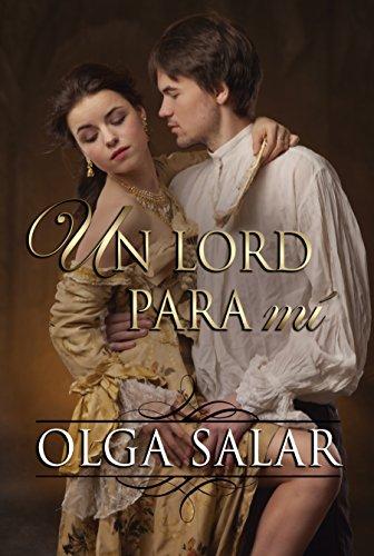 Un lord para mí (Serie Nobles nº 2) por Olga Salar