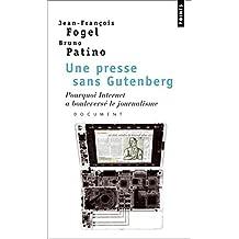Une presse sans Gutenberg. Pourquoi Internet a bou