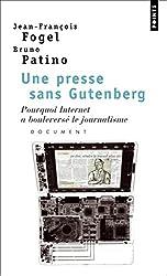 Une presse sans Gutenberg : Pourquoi Internet a bouleversé le journalisme