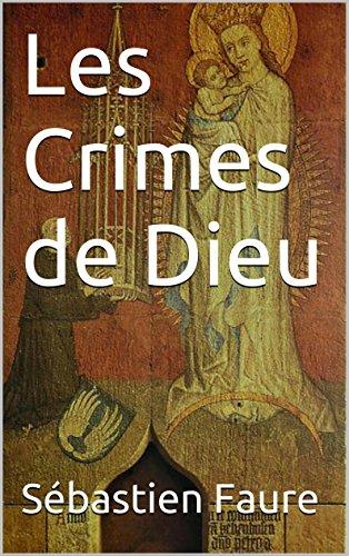 En ligne téléchargement gratuit Les Crimes de Dieu pdf, epub