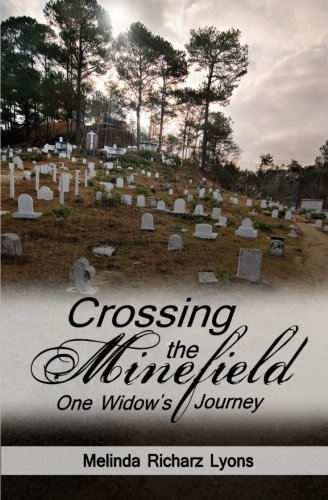 Crossing The Minefield: One Widow's Journey by Melinda Richarz Lyons (2012-06-30)