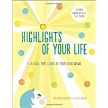 Highlights of Your Life: A Journal That Glows as Your Child Grows (Keepsake Journal)