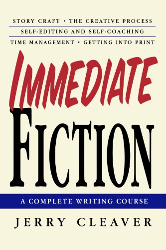 Immediate Fiction: A Complete Writing Course par Jerry Cleaver