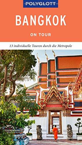POLYGLOTT on tour Reiseführer Bangkok: 13 individuelle Touren durch die Hauptstadt
