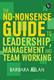 The No-nonsense Guide to Leadership, Management and Team Working (Facet No-nonsense G...