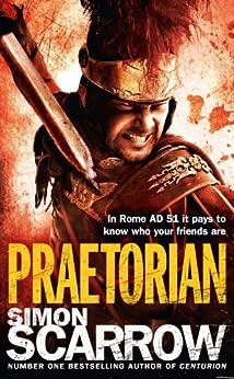 Praetorian (Eagles of the Empire 11): Cato & Macro: Book 11 by [Scarrow, Simon]
