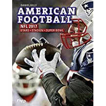 American Football: NFL 2017: Stars. Stadien. Superbowl