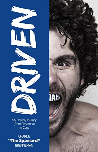 Driven: My Unlikely Journey from Classroom to Cage (English Edition) por Charlie Brenneman