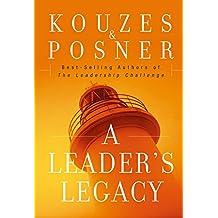 A Leader's Legacy (J–B Leadership Challenge: Kouzes/Posner)