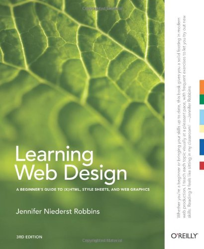 Learning Web Design: A Beginner's Guide to (X) HTML, StyleSheets, and Web Graphics