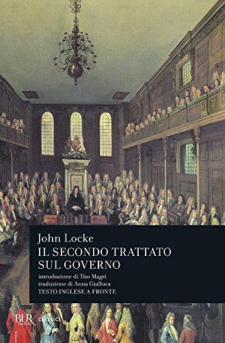 Secondo trattato sul governo. Saggio concernente la vera origine, l'estensione e il fine del governo civile. Testo inglese a fronte