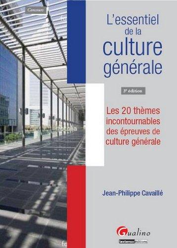 L'essentiel de la culture générale : Les 20 thèmes incontournables des épreuves de culture générale