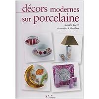 Décors modernes sur porcelaine : Tome 1, édition bilingue français-anglais